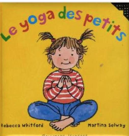Le yoga des tout-petits, Rebecca Whitford,