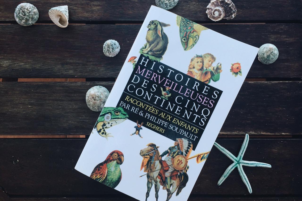 Histoires merveilleuses des 5 continents, Philippe soupault, Sweet Cabane