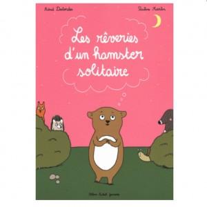les rêveries d'un hamster solitaire, Astrid Desbordes